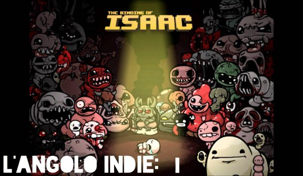L'Angolo Indie: The Binding Of Isaac 22 - Hynerd.it
