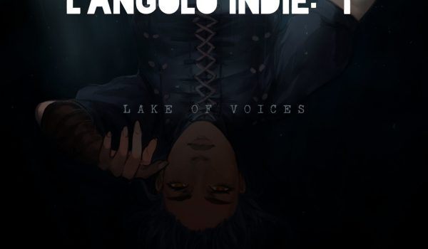 L'Angolo Indie: Lake Of Voices 13 - Hynerd.it